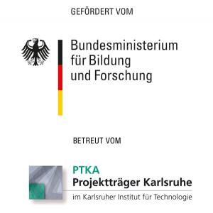 Gefördert vom Bundesministerium für Bildung und Forschung, betreut vom PTKA